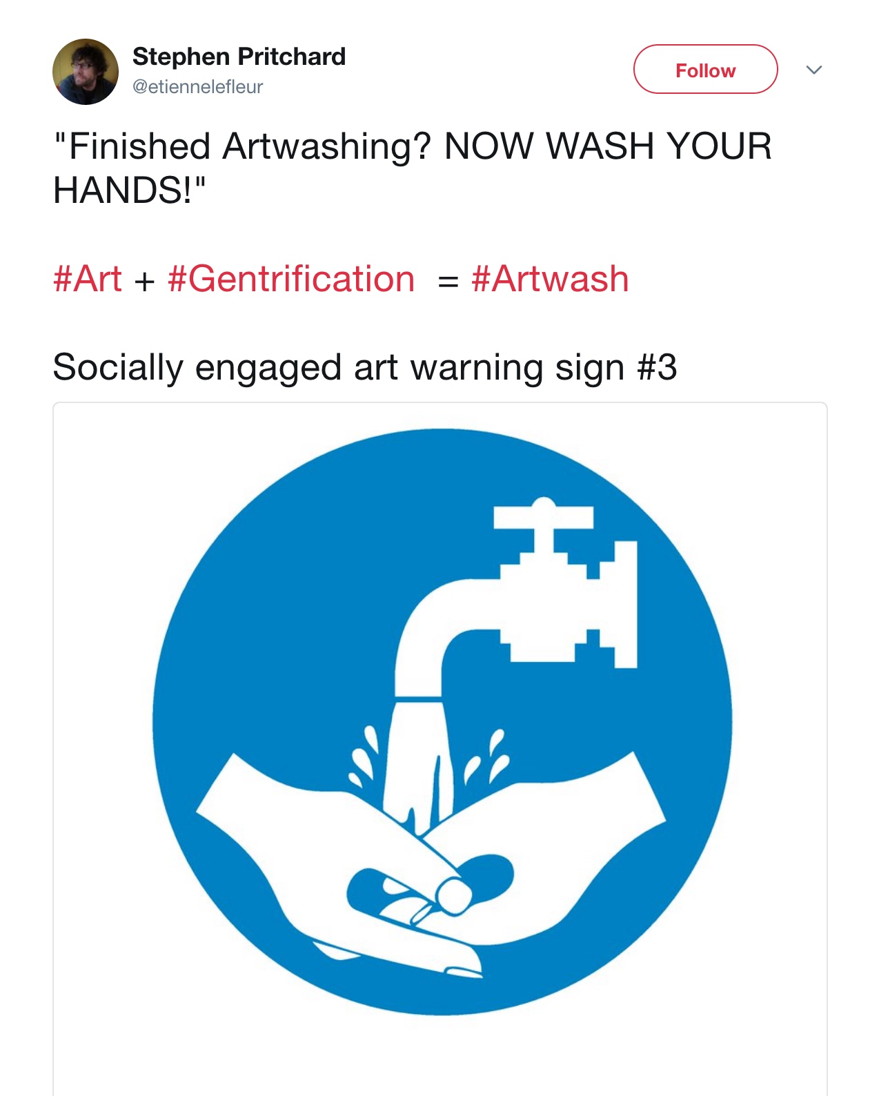Image Artwashing hands Credit (on his Twitter age not sure if he is artist Stephen Pritchard@etiennelefleur PhD-Researcher-Art historian-Curator-Writer-Activist-Blogger-Community arts practitioner-Social practice-Anti art-Anti elitist-Praxis-Critical theory-Socialist