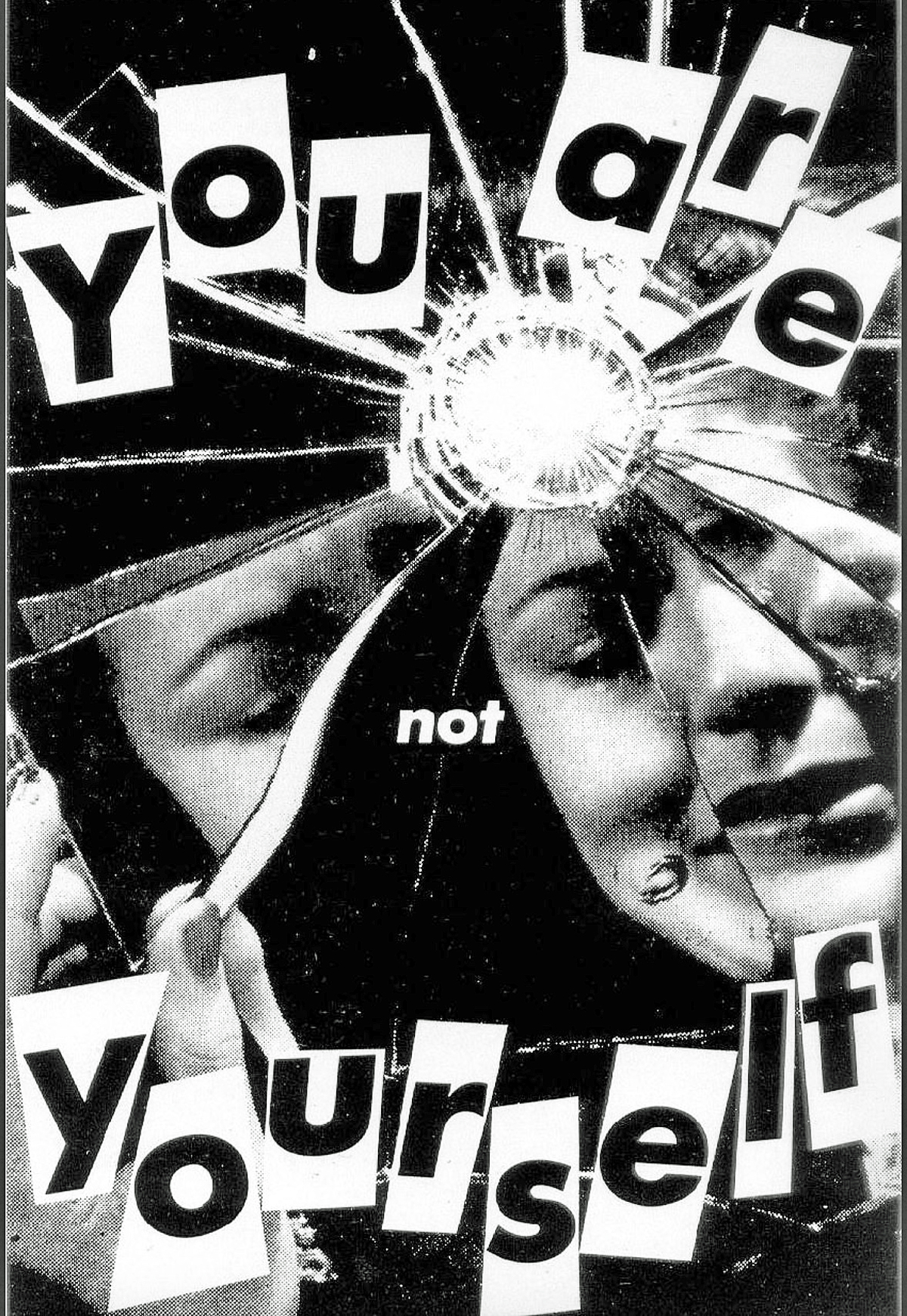 Barbara Kruger, You Are Not Yourself - 1984
